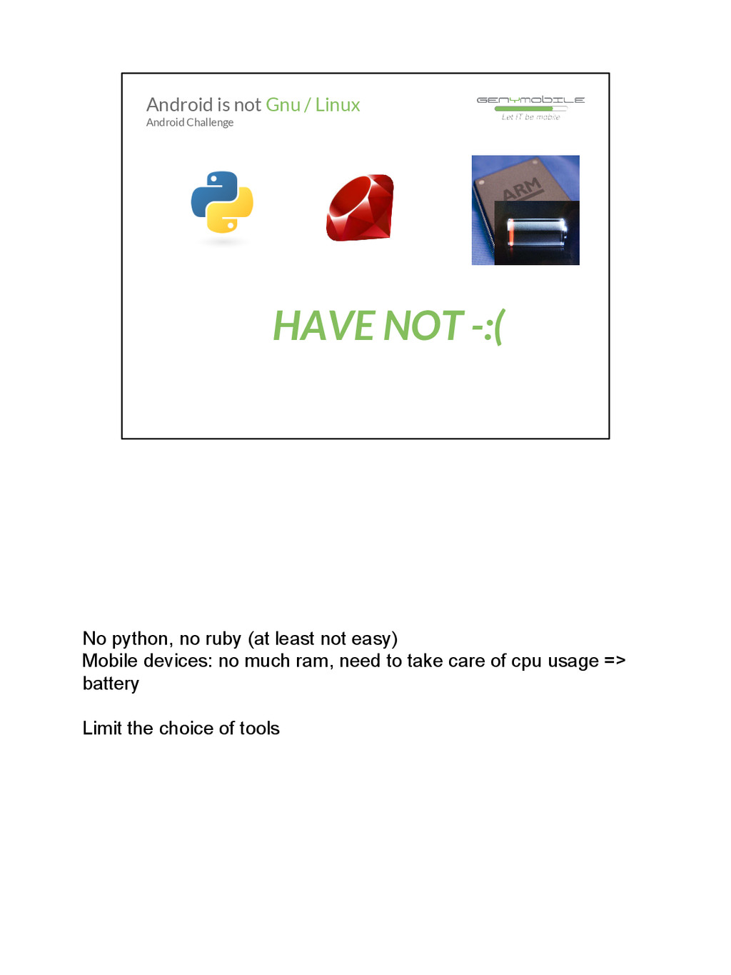 No python, no ruby (at least not easy) Mobile d...