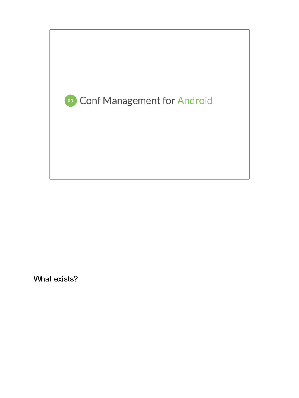What exists? Conf Management for Android 03