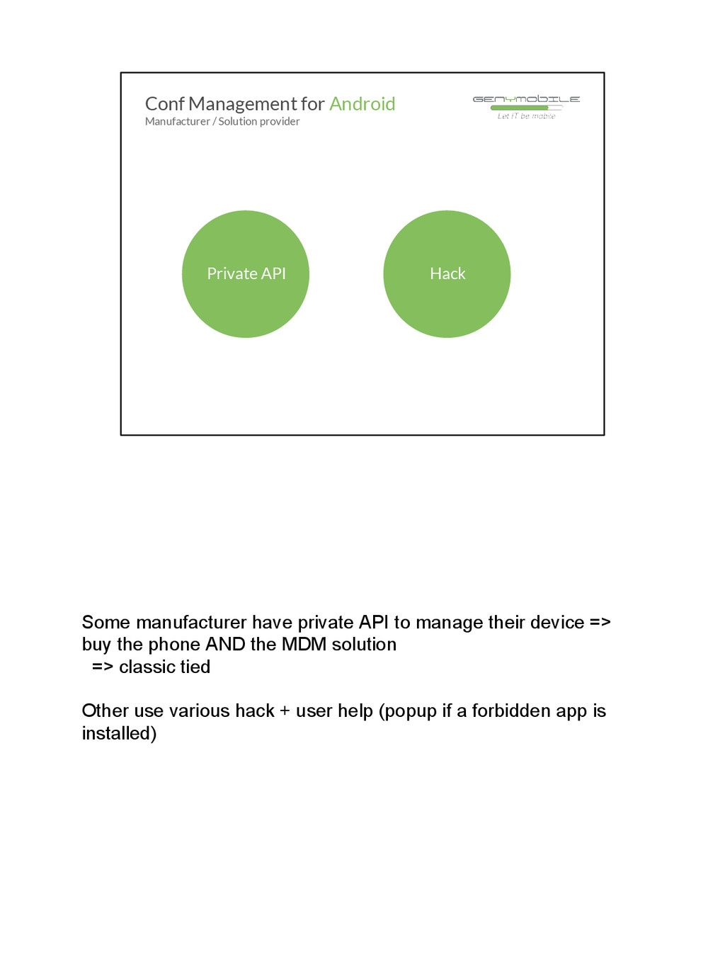 Some manufacturer have private API to manage th...