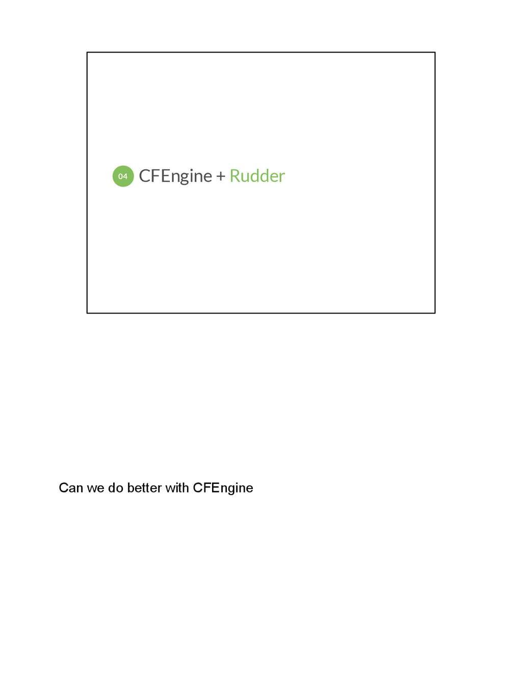 Can we do better with CFEngine CFEngine + Rudde...