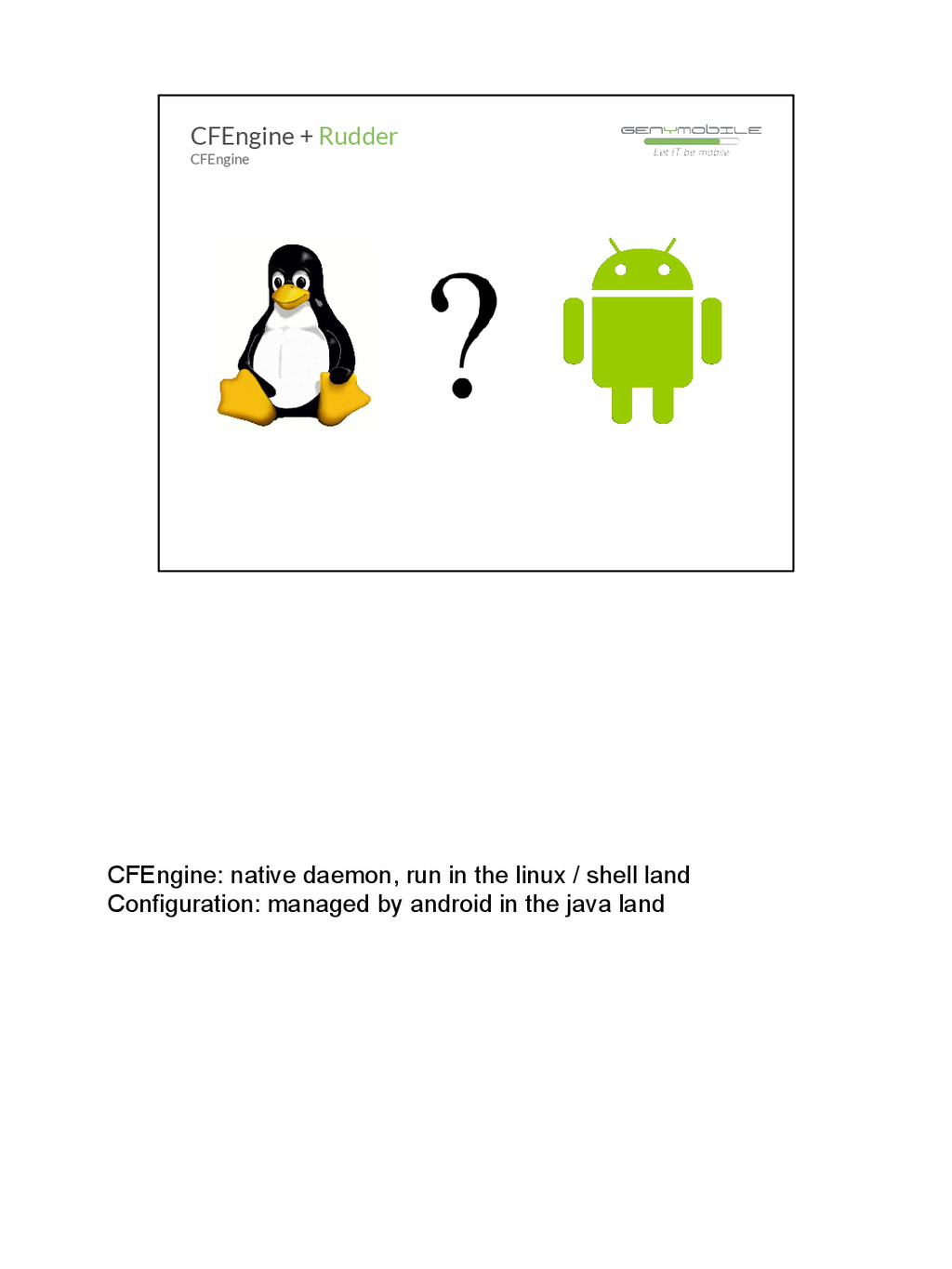 CFEngine: native daemon, run in the linux / she...