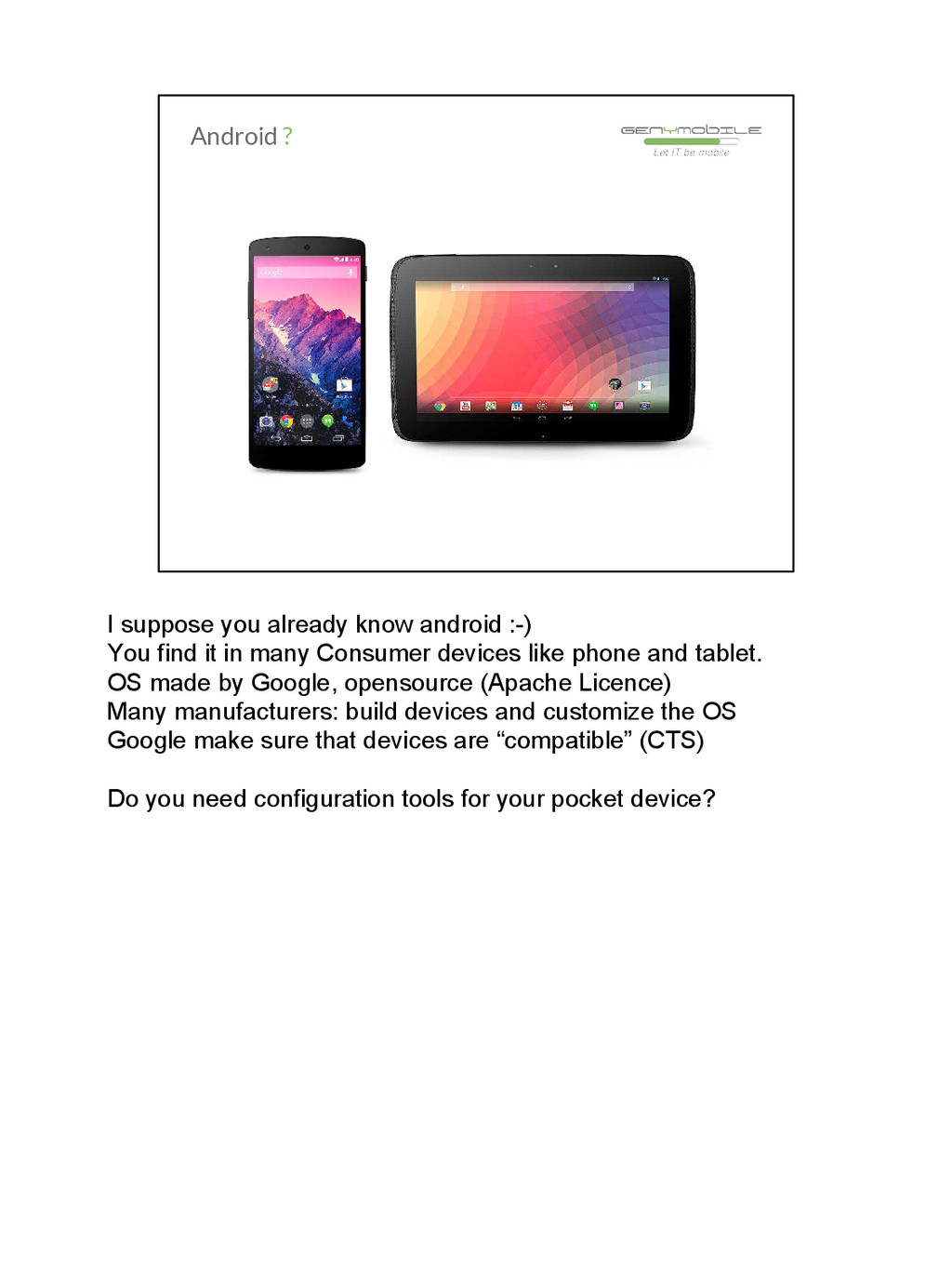 Android ? I suppose you already know android :-...