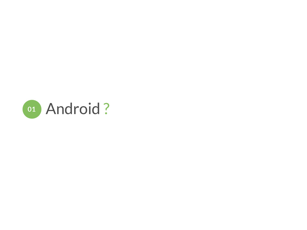 Android ? 01