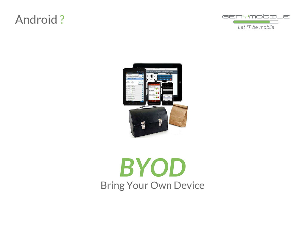 Bring Your Own Device BYOD Android ?