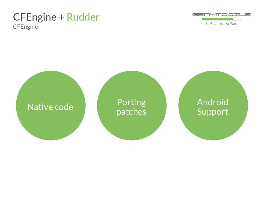 Native code CFEngine + Rudder CFEngine Porting ...