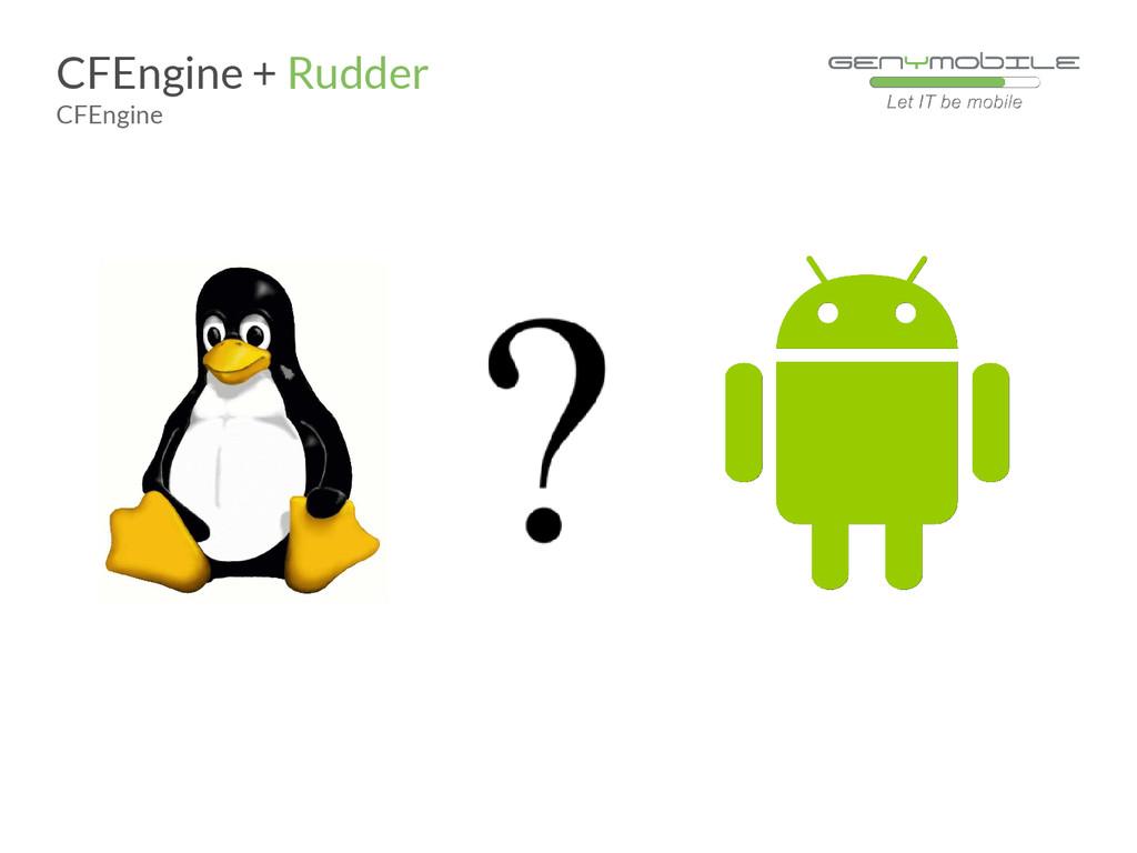 CFEngine + Rudder CFEngine