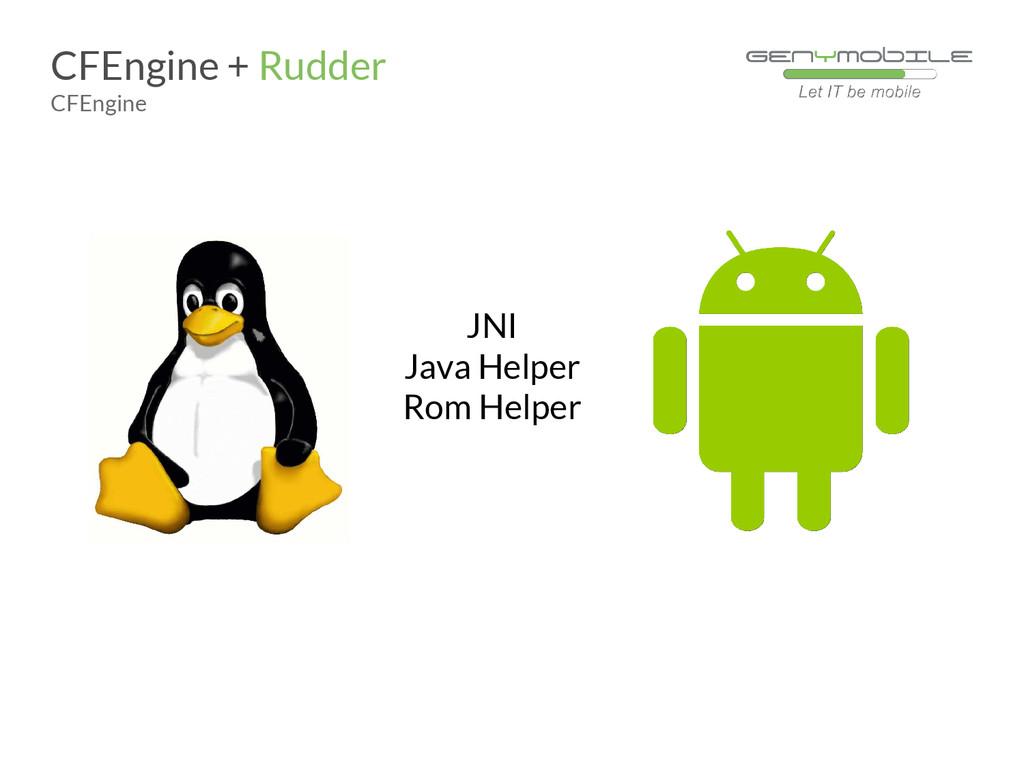 CFEngine + Rudder CFEngine JNI Java Helper Rom ...