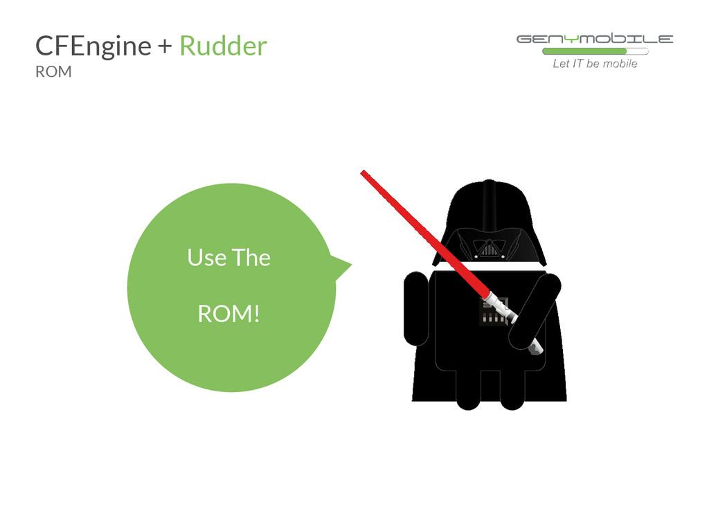 Use The ROM! CFEngine + Rudder ROM