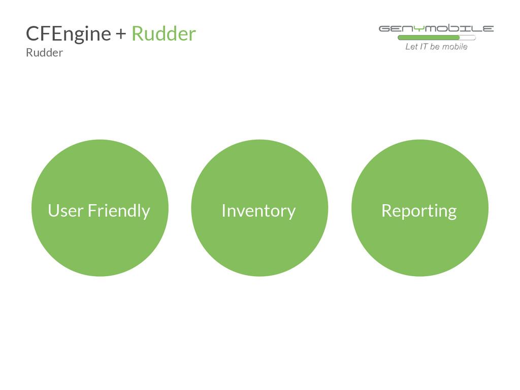User Friendly CFEngine + Rudder Rudder Inventor...