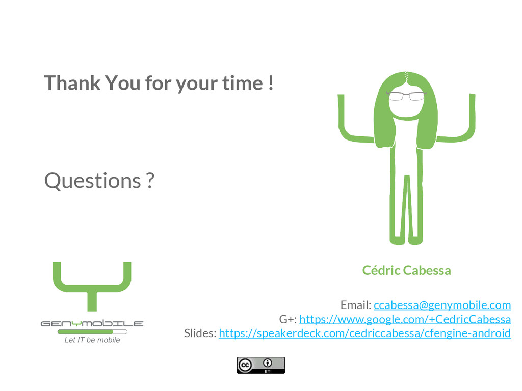 Thank You for your time ! Questions ? Email: cc...
