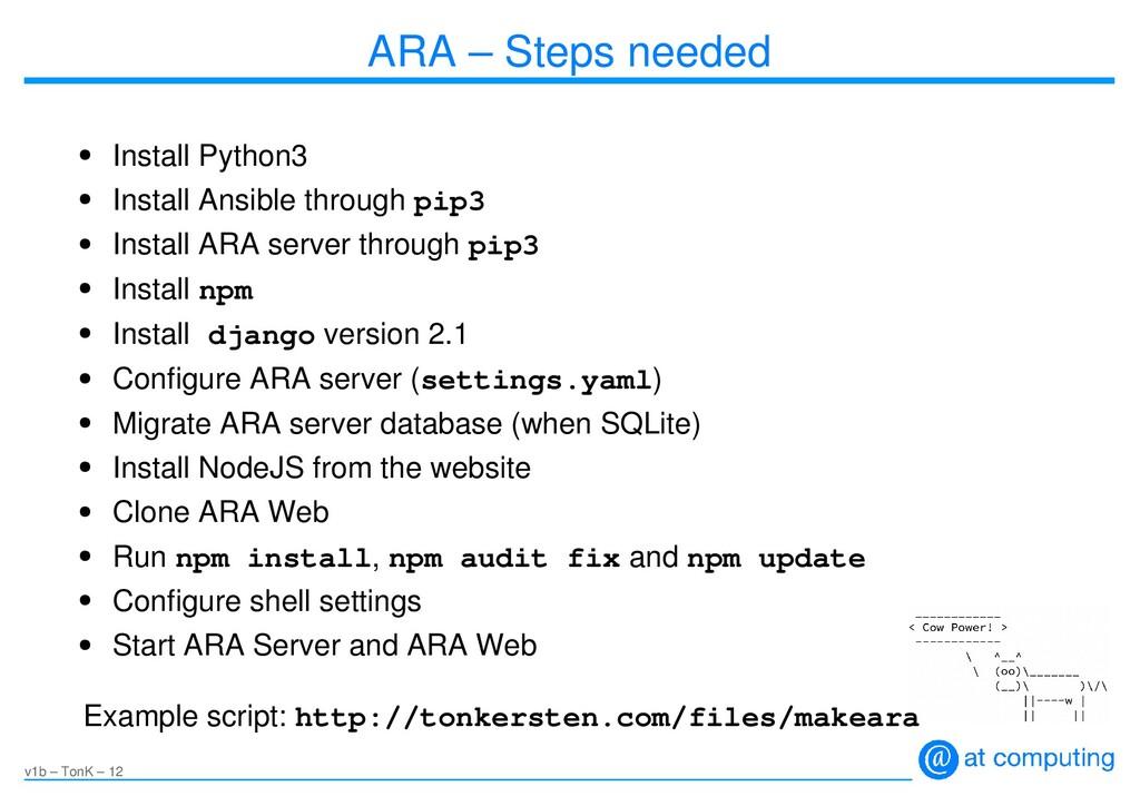 v1b – TonK – 12 ARA – Steps needed ● Install Py...