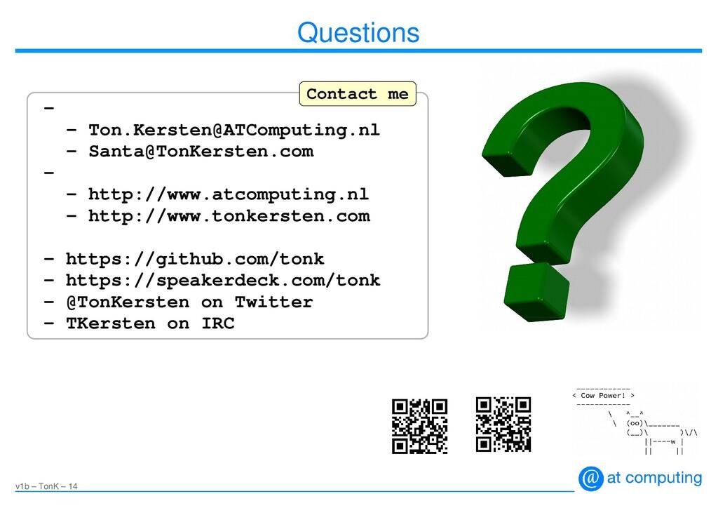 v1b – TonK – 14 Questions – – Ton.Kersten@ATCom...