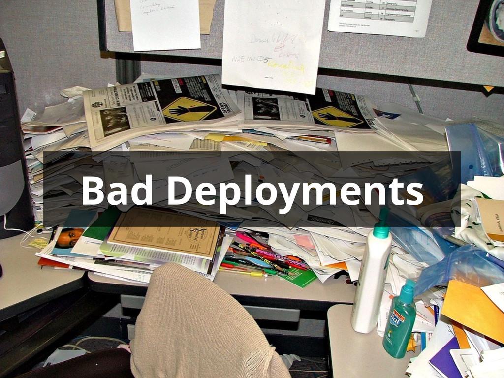 Bad Deployments