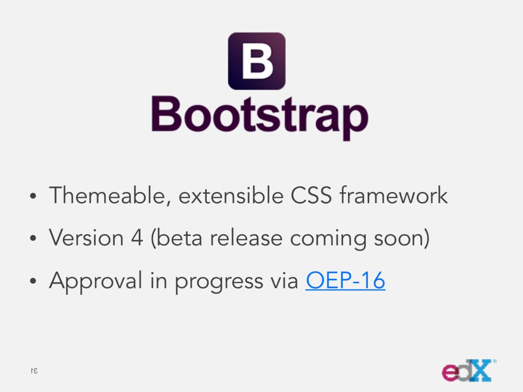 • Themeable, extensible CSS framework • Version...