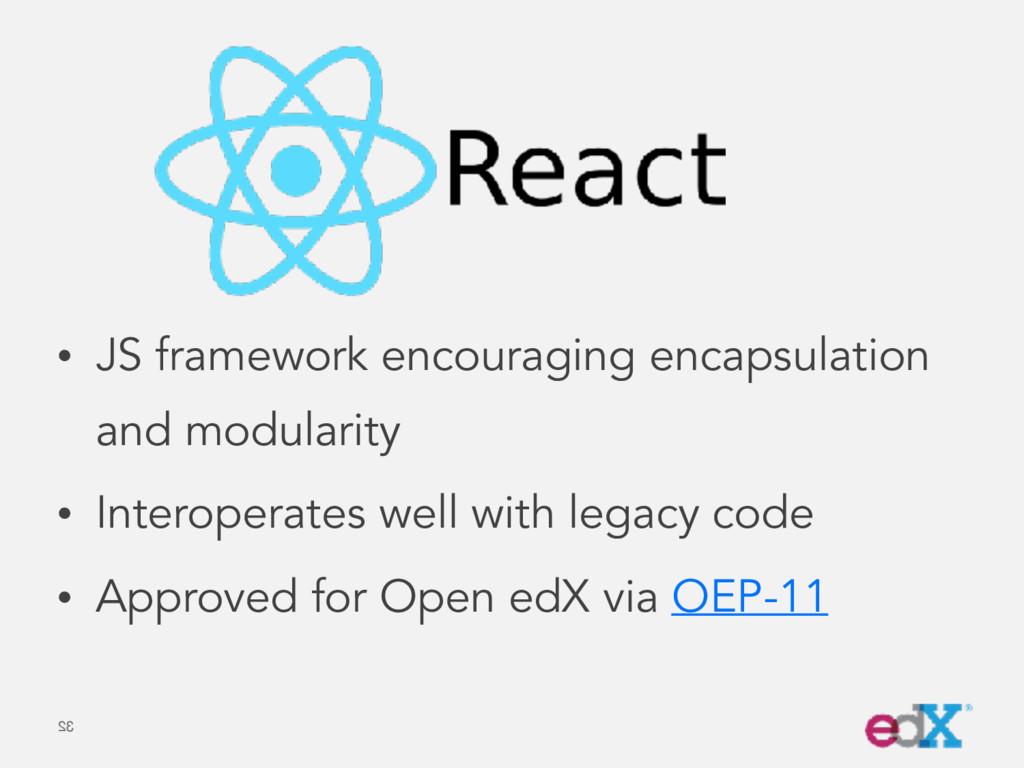• JS framework encouraging encapsulation and mo...