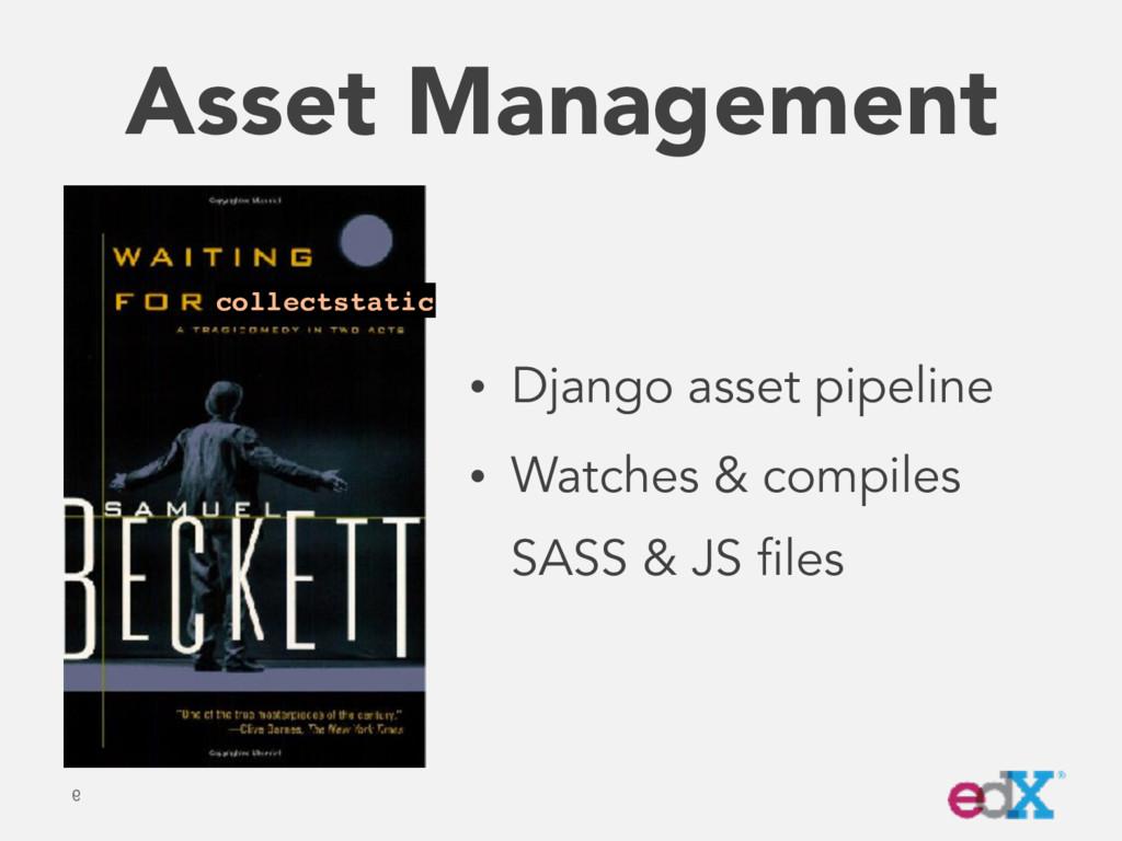 Asset Management • Django asset pipeline • Watc...