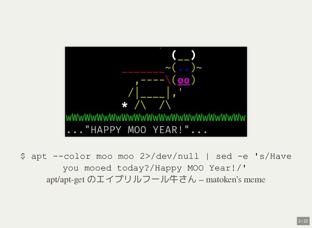 / $ apt --color moo moo 2>/dev/null | sed -e 's...