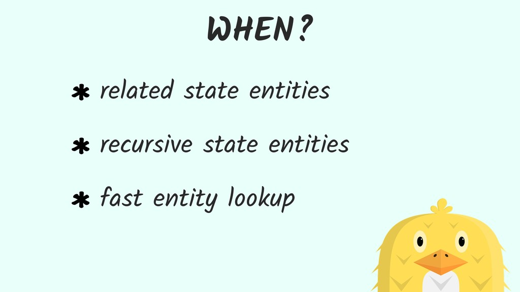 WHEN? related state entities recursive state en...