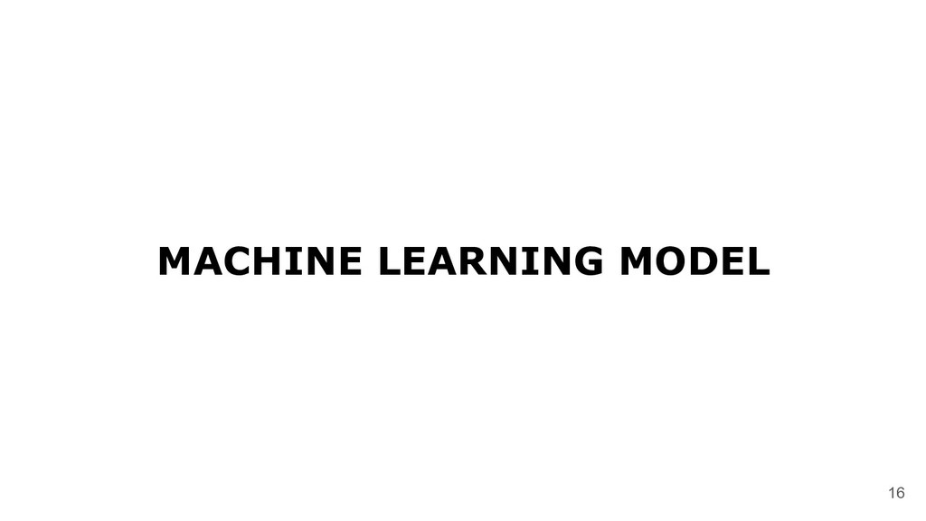 MACHINE LEARNING MODEL 16
