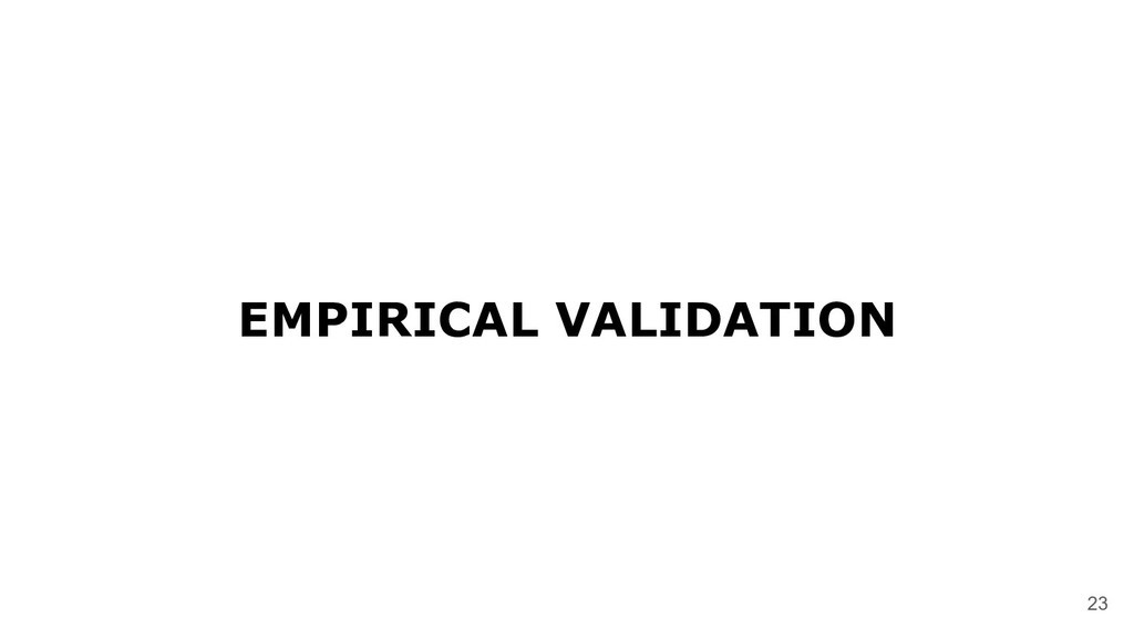 EMPIRICAL VALIDATION 23
