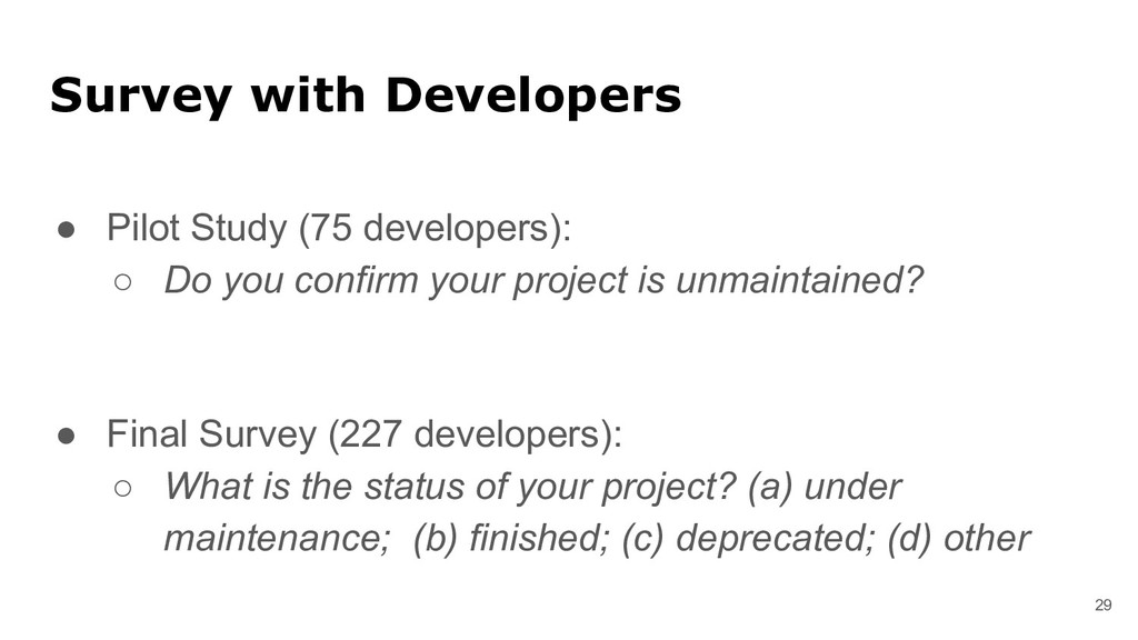 29 Survey with Developers ● Pilot Study (75 dev...