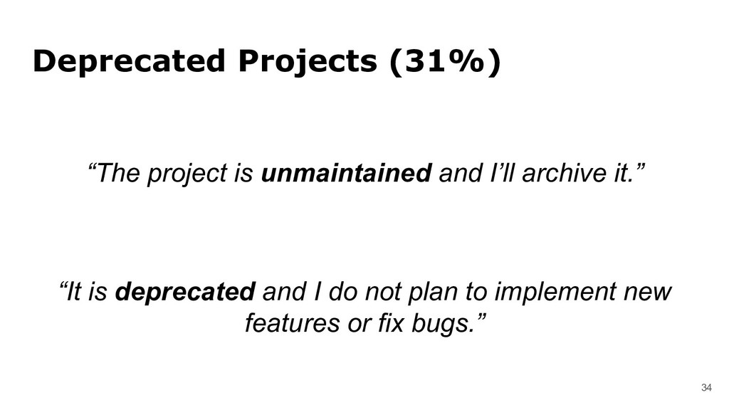 "Deprecated Projects (31%) 34 ""The project is un..."