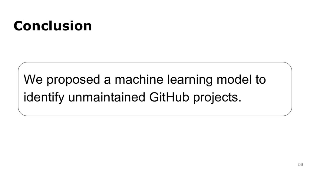 56 Conclusion We proposed a machine learning mo...