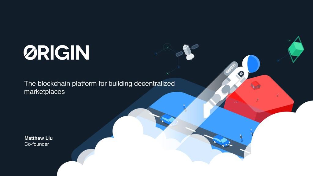 The blockchain platform for building decentrali...