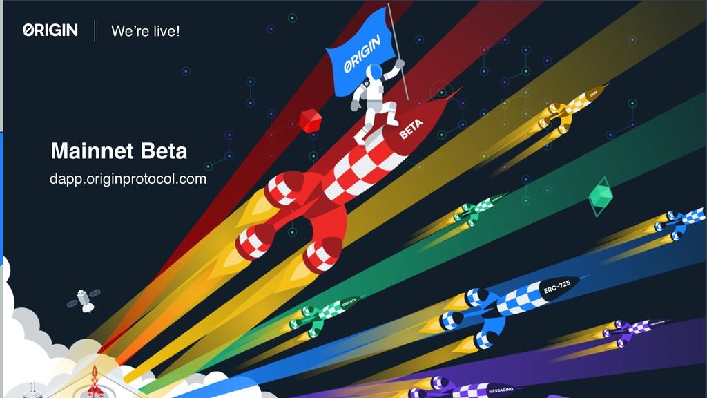 We're live! Mainnet Beta dapp.originprotocol.com