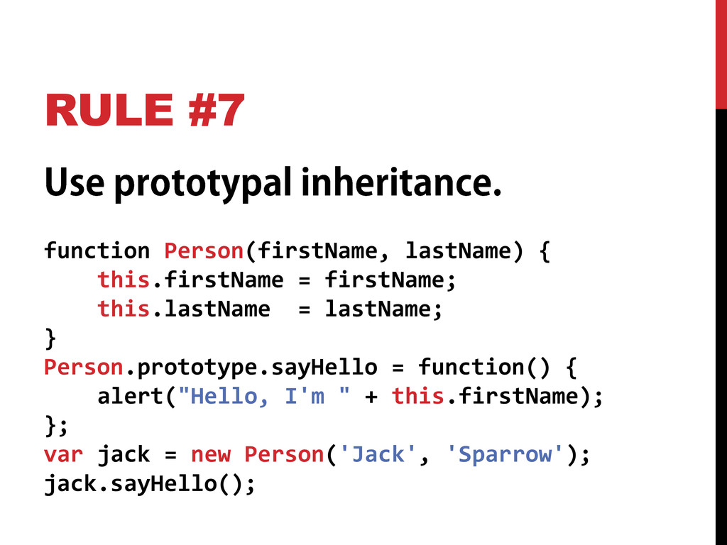 RULE #7 function Person(firstName, lastName) { ...