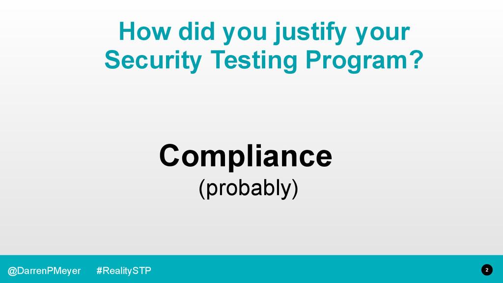 2 @DarrenPMeyer #RealitySTP Compliance (probabl...