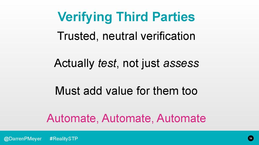 14 @DarrenPMeyer #RealitySTP Trusted, neutral v...