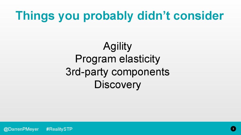 3 @DarrenPMeyer #RealitySTP Agility Program ela...