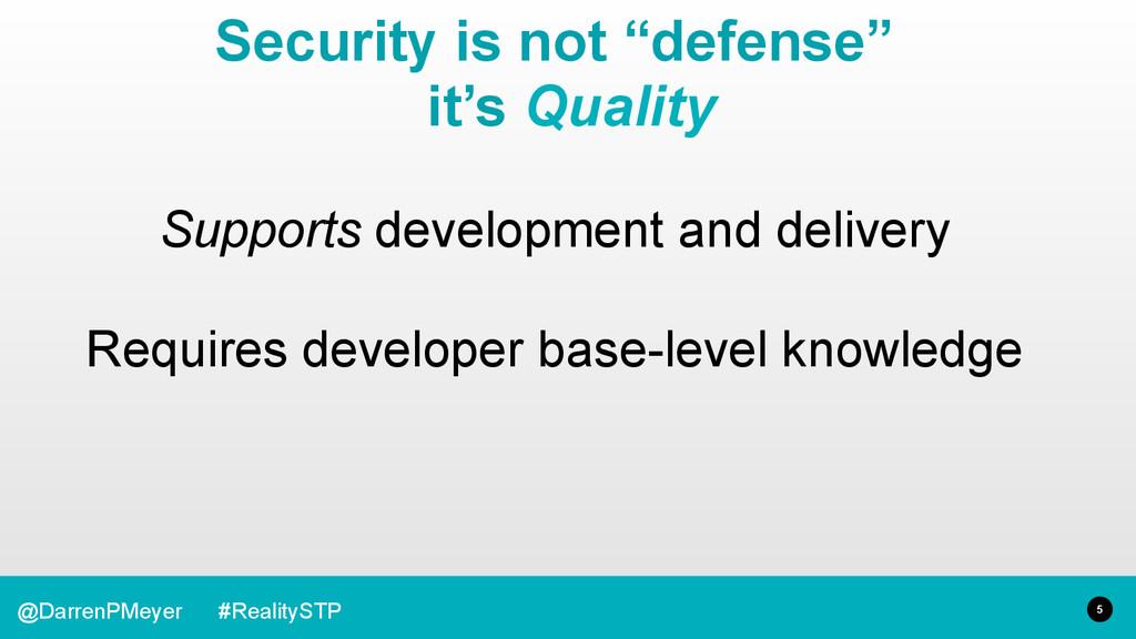 5 @DarrenPMeyer #RealitySTP Supports developmen...