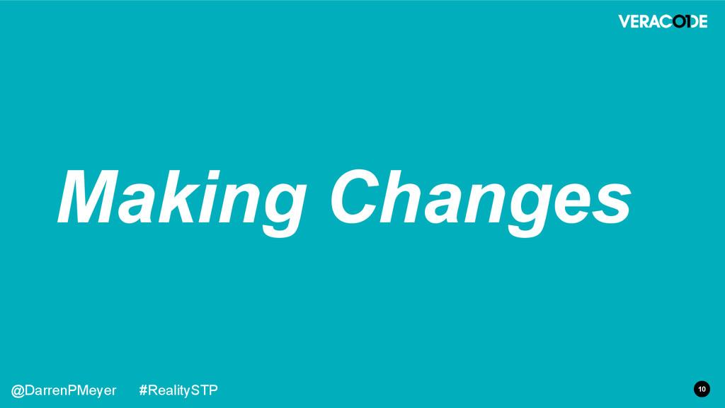 10 @DarrenPMeyer #RealitySTP Making Changes