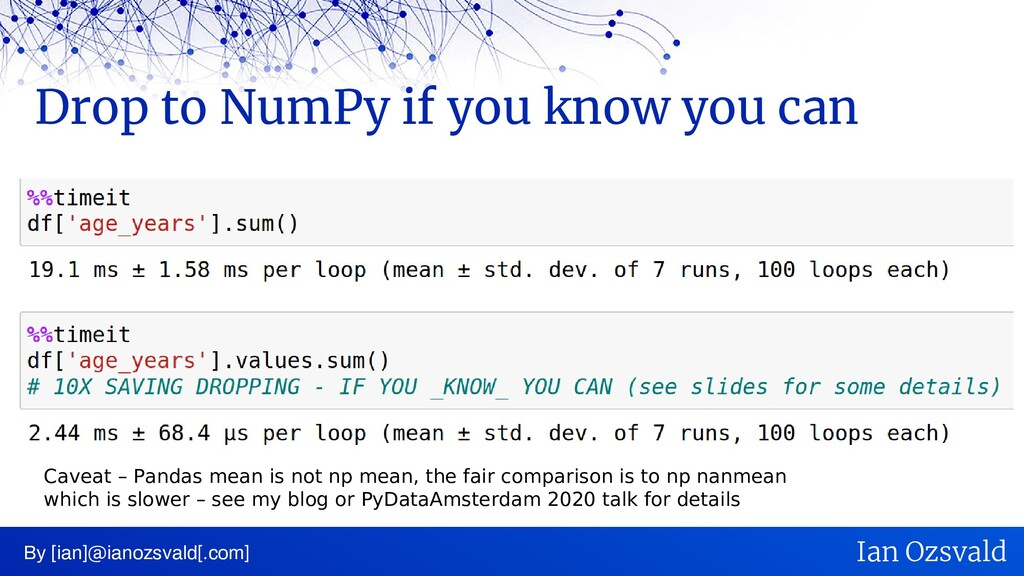 Drop to NumPy if you know you can By [ian]@iano...