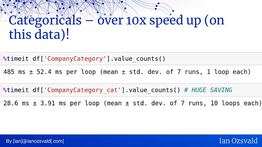 Categoricals – over 10x speed up (on this data)...