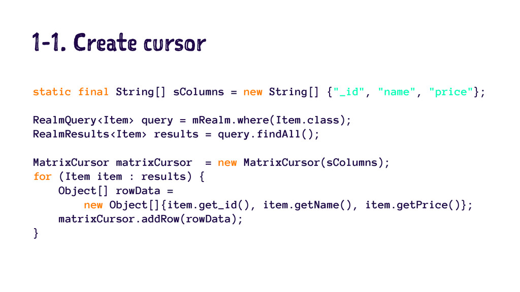 1-1. Create cursor static final String[] sColum...