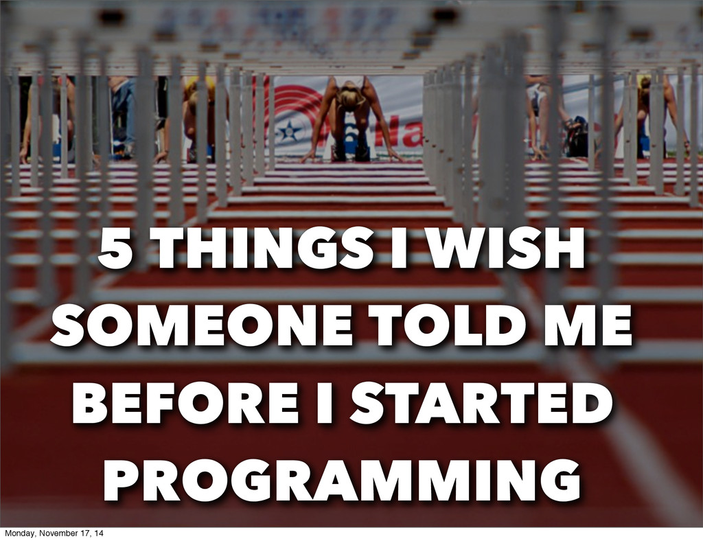 5 THINGS I WISH SOMEONE TOLD ME BEFORE I STARTE...
