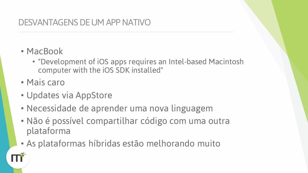 """DESVANTAGENS DE UM APP NATIVO • MacBook • """"Deve..."""