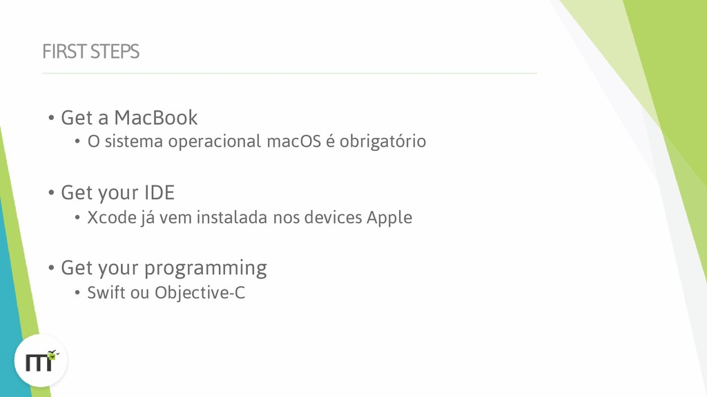 FIRST STEPS • Get a MacBook • O sistema operaci...
