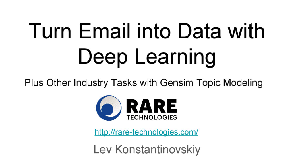 Turn Email into Data with Deep Learning Lev Kon...