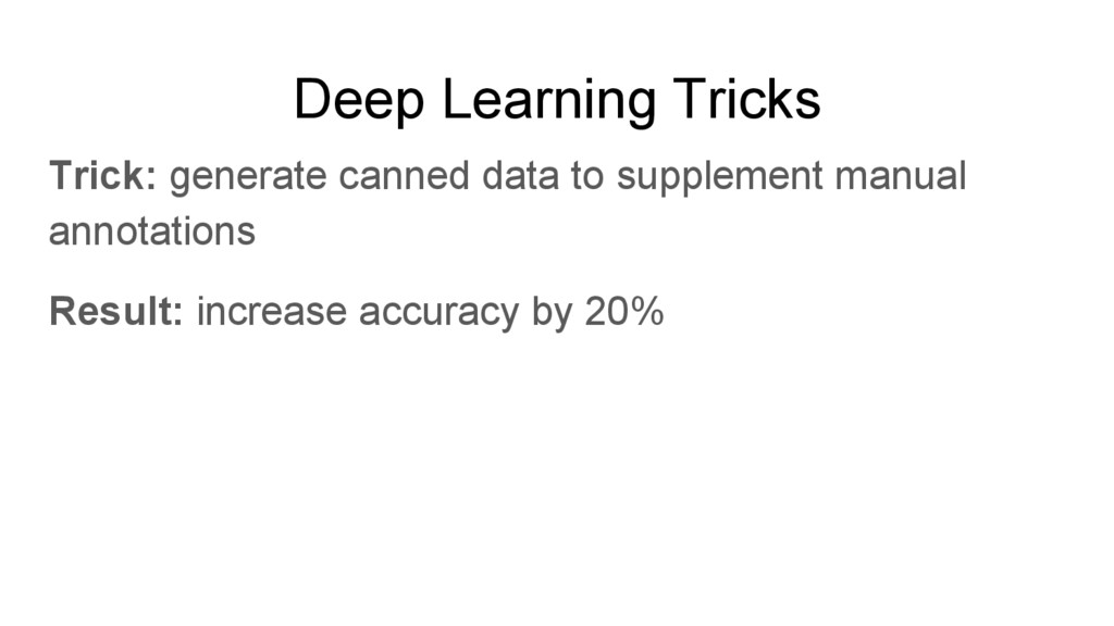 Deep Learning Tricks Trick: generate canned dat...