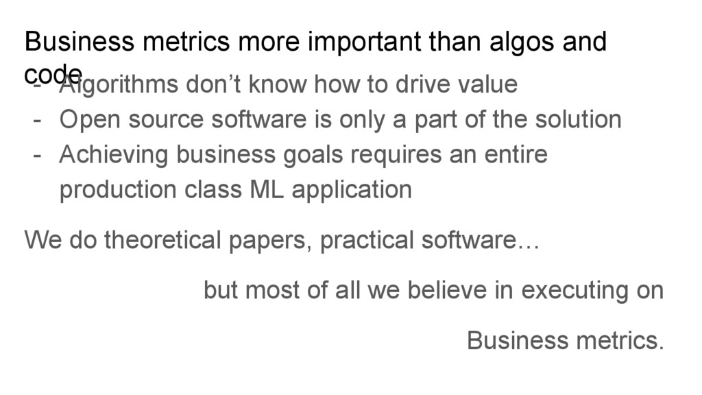Business metrics more important than algos and ...