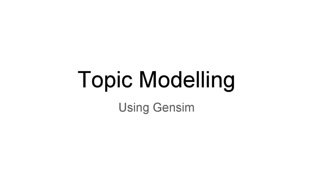 Topic Modelling Using Gensim