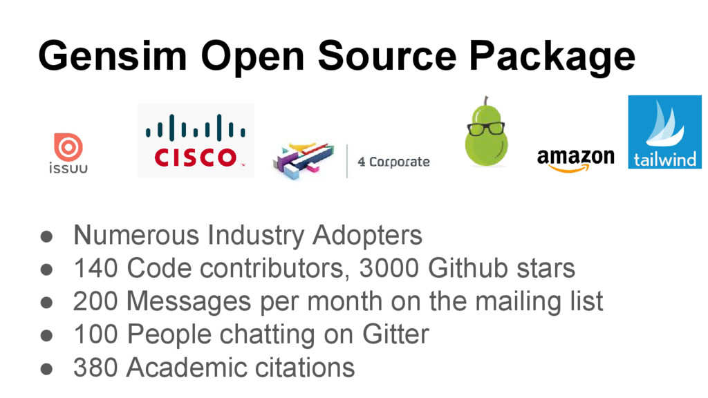Gensim Open Source Package ● Numerous Industry ...