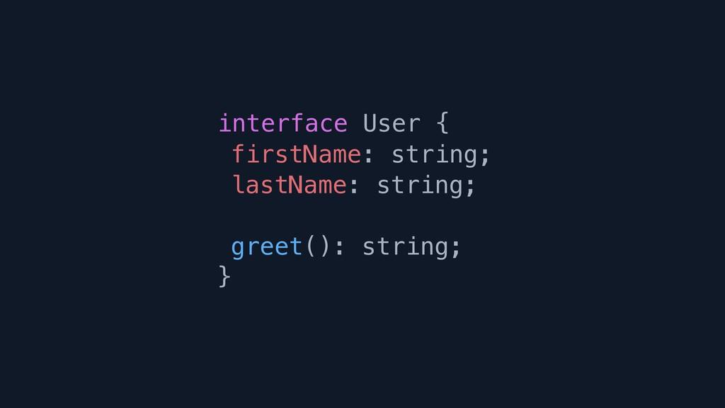 interface User { firstName: string; lastName: s...