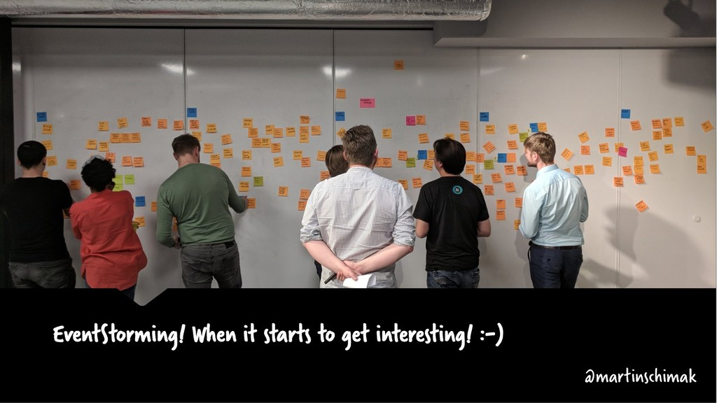 EventStorming! When it starts to get interestin...