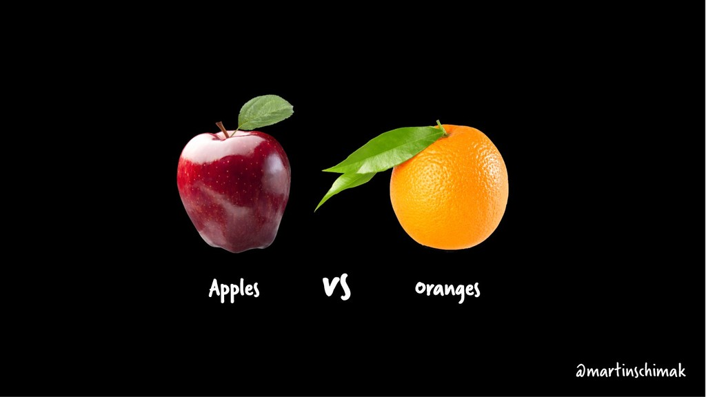 vs Apples Oranges @martinschimak