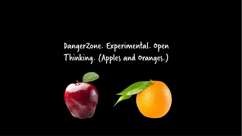 DangerZone. Experimental. Open Thinking. (Apple...